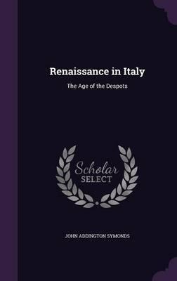 Renaissance in Italy by John Addington Symonds image