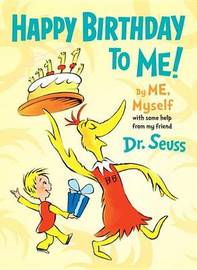 Happy Birthday to Me! by Me, Myself by Seuss