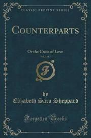 Counterparts, Vol. 3 of 3 by Elizabeth Sara Sheppard