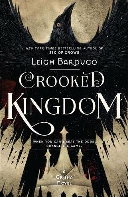 Crooked Kingdom (Six of Crows Book 2) by Leigh Bardugo