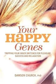 Your Happy Genes by Dawson Church image
