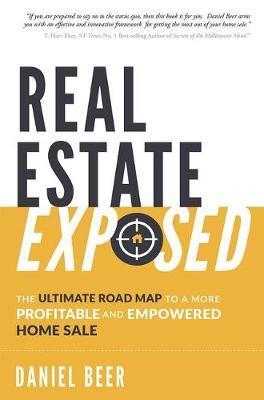 Real Estate Exposed by Daniel Beer
