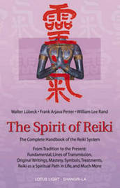 The Spirit of Reiki by Walter Lubeck