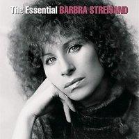 The Essential Barbra Streisand by Barbra Streisand