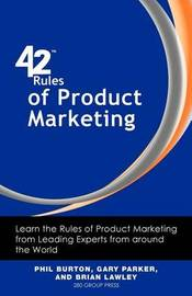 42 Rules of Product Marketing by Phil Burton
