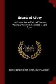 Newstead Abbey by George Gordon Byron Byron
