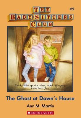 Baby-Sitters Club #9: Ghost at Dawn's House by Martin Ann M image