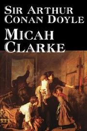 Micah Clarke by Arthur Conan Doyle image