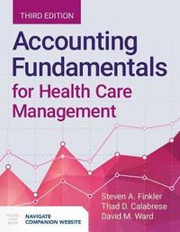 Accounting Fundamentals For Health Care Management by Steven A Finkler