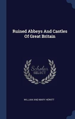 Ruined Abbeys and Castles of Great Britain image