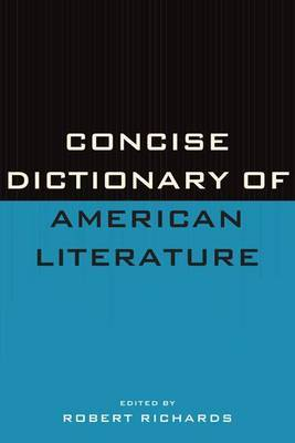Concise Dictionary of American Literature by Robert Richards