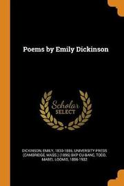 Poems by Emily Dickinson by Emily Dickinson