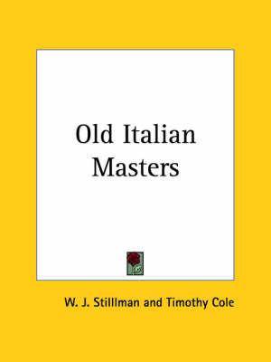 Old Italian Masters by W. J. Stilllman image