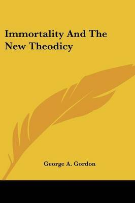Immortality and the New Theodicy by George A.Gordon image