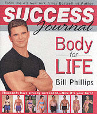 Body for Life Success Journal by Bill Phillips