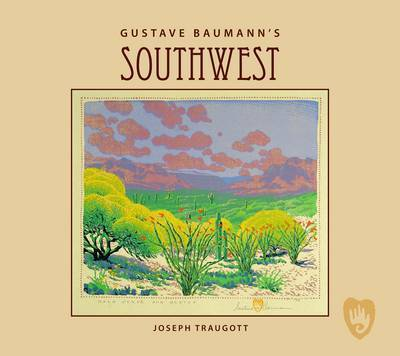 Gustave Baumann's Southwest by Joseph Traugott