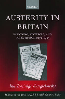 Austerity in Britain by Ina Zweiniger-Bargielowska