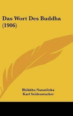 Das Wort Des Buddha (1906) by Bhikkhu Nanatiloka