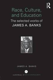 Race, Culture, and Education by James A Banks image