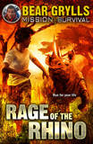Rage of the Rhino by Bear Grylls