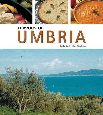 Flavors of Umbria by Carla Bardi