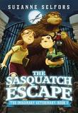 The Sasquatch Escape by Suzanne Selfors