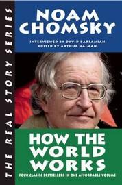 How the World Works by Noam Chomsky