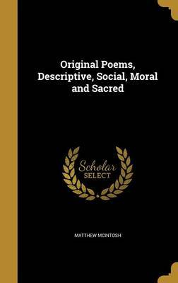 Original Poems, Descriptive, Social, Moral and Sacred by Matthew McIntosh image