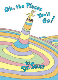 Oh, the Places You'LL Go! by Dr Seuss