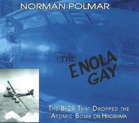 The Enola Gay by Norman Polmar