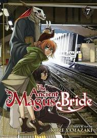 The Ancient Magus' Bride: Vol. 7 by Kore Yamazaki