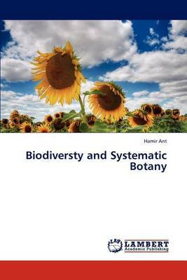 Biodiversty and Systematic Botany by Hamir Ant