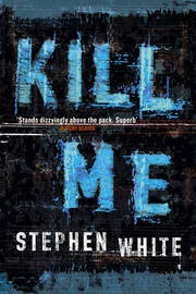 Kill Me by Stephen White image