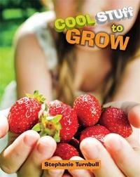 Cool Stuff to Grow by Stephanie Turnbull