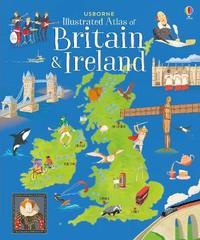 Usborne Illustrated Atlas of Britain and Ireland by Struan Reid