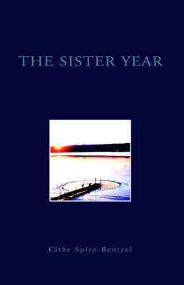 The Sister Year by Kathe Spiro-Bentzel image