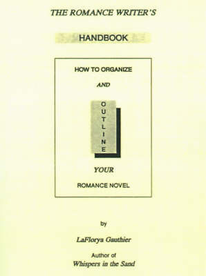 The Romance Writer's Handbook by LaFlorya Gauthier