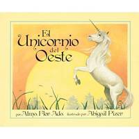 Unicorn of the West (Spanish Edition) by Alma Flor Ada