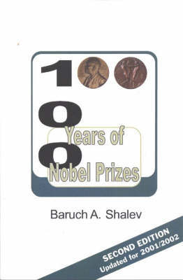 100 Years of Nobel Prizes by Baruch A. Shalev