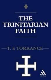 Trinitarian Faith by Thomas F Torrance image
