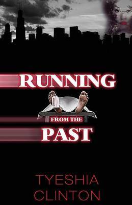 Running from the Past by Clinton Tyeshia