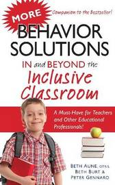 More Behavior Solutions In and Beyond the Inclusive Classroom by Beth Aune