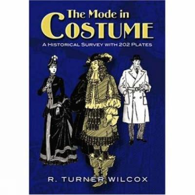 The Mode in Costume by R.Turner Wilcox