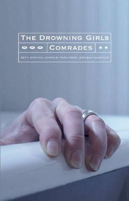 The Drowning Girls and Comrades by Beth Graham