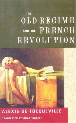 Old Regime & The French Revolu by Alexis De Tocqueville