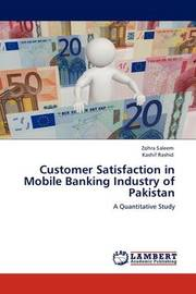 Customer Satisfaction in Mobile Banking Industry of Pakistan by Zohra Saleem