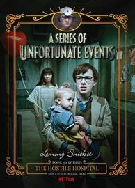 The Hostile Hospital (A Series of Unfortunate Events, Book 8) by Lemony Snicket