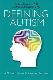 Defining Autism by Emily L. Casanova