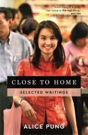 Close to Home: Selected Writings by Alice Pung image
