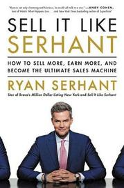 Sell It Like Serhant by Ryan Serhant